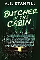 Butcher In The Cabin: Large Print Edition