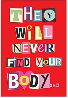 Hilarious Never Find Your Body Anniversary Card with 5x7 Envelope - Funny Happy Anniversary Greeting Card for Wife, Girlfriend, or Husband - Stationery Note, Gift of Love and Appreciation 5456Z