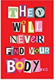 NobleWorks, Never Find Your Body - Hilarious Anniversary Card with 5x7 Envelope - Romantic, Funny Anniversary Gift for Wife, Husband, Date 5456Z