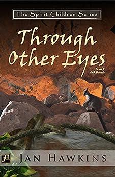 Through Other Eyes: The Spirit Children Series by [Jan Hawkins]
