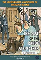 The Case of the Randy Stepfather (The Unexpurgated Adventures of Sherlock Holmes)