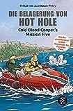 Die Belagerung von Hot Hole: Cold Blood Cooper's Mission Five