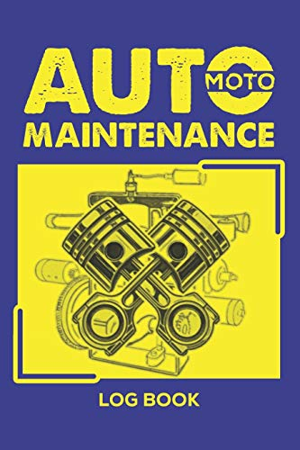 Auto Moto Maintenance Log Book: ...