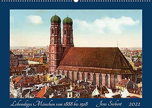Lebendiges München von 1888 bis 1918 (Wandkalender 2022 DIN A2 quer): Ein Kalender mit Reprofotografien historischer Ansichtskarten aus Münhen von 1888 bis 1918 (Monatskalender, 14 Seiten )