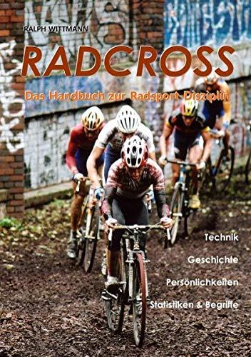 Radcross: Das Handbuch zur Radsport-Disziplin