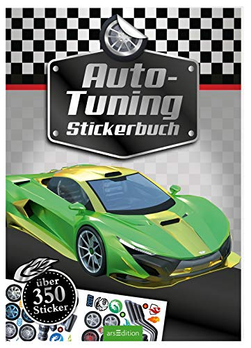 Auto-Tuning Stickerbuch: Über 350 Sticker | Stickerheft für Kinder ab 4 Jahren (Mein Stickerbuch)