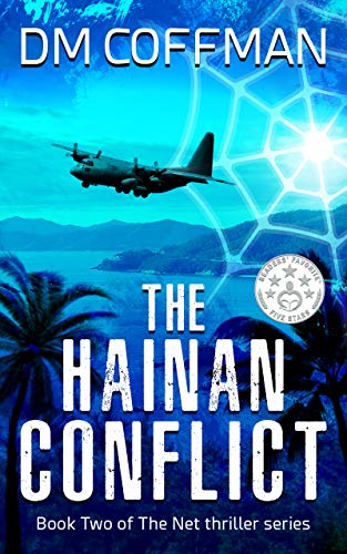 The Hainan Conflict (The Net Book 2) by [DM Coffman]
