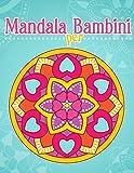 Mandala per bambini: Libro da colorare con motivi semplici Mandala.