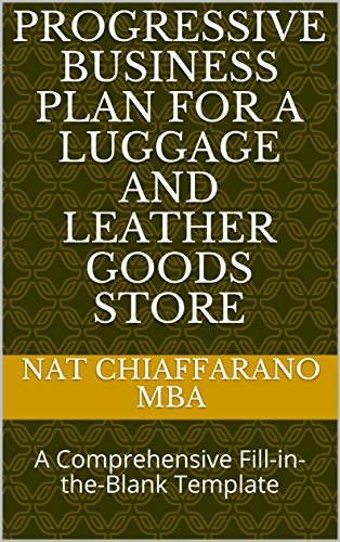 Progressive Business Plan for a Luggage and Leather Goods Store: A Comprehensive Fill-in-the-Blank Template (English Edition)