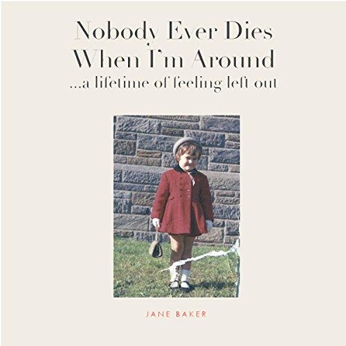 Nobody Ever Dies When I'm Around audiobook cover art