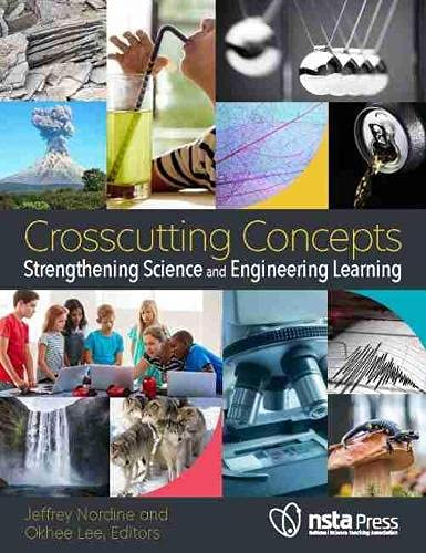 Compare Textbook Prices for Crosscutting Concepts: Strengthening Science and Engineering Learning  ISBN 9781681407289 by Jeff Nordine,Okhee Lee