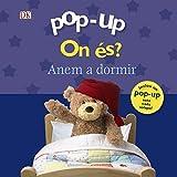Pop-up On és? Anem a dormir (Catalá - A PARTIR DE 0 ANYS - MANIPULATIUS (LLIBRES PER TOCAR I JUGAR), POP-UPS - Pop-up On és?)