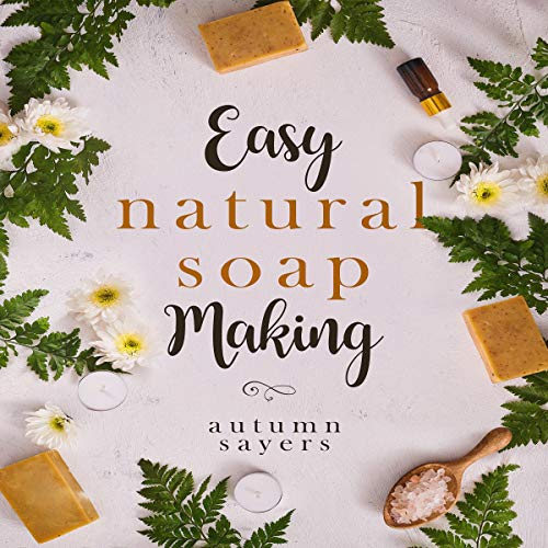 Easy Natural Soapmaking audiobook cover art