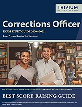 Corrections Officer Exam Study Guide 2020-2021  Exam Prep and Practice Test Questions