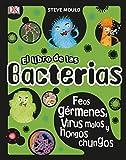 El libro de las bacterias: Feos gérmenes, virus malos y hongos chungos (APRENDIZAJE Y...