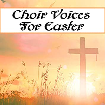 Choir Voices For Easter