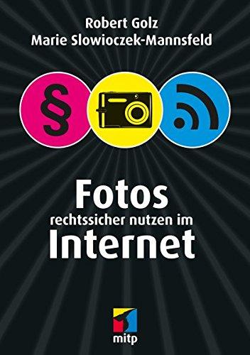Fotos rechtssicher nutzen im Internet (mitp Business)
