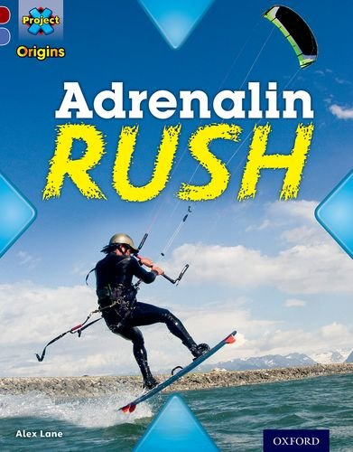 Project X Origins: Dark Red Book Band, Oxford Level 17: Extreme: Adrenalin Rushの詳細を見る