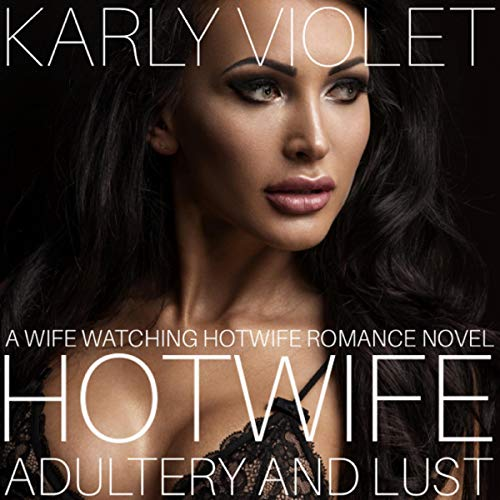 Hotwife: Adultery and Lust audiobook cover art