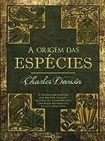 A origem das espécies: A origem das espécies por meio da seleção natural ou a preservação das raças favorecidas na luta...