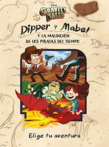Gravity Falls. Dipper y Mabel y la maldición de los piratas del tiempo (Disney. Gravity Falls)