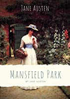 Mansfield Park: Taken from the poverty of her parents' home in Portsmouth, Fanny Price is brought up with her rich cousins at Mansfield Park, acutely aware of her humble rank and with her cousin Edmund as her sole ally...