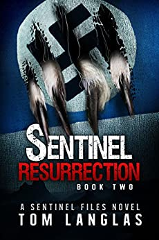 Sentinel Resurrection (Book Two): An Occult Military Thriller in Patagonia (The Sentinel Files 2) by [Tom Langlas]