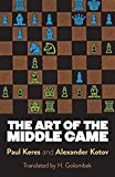 The Art of the Middle Game (Dover Chess)