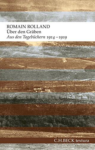 Über den Gräben: Aus den Tagebüchern 1914-1919