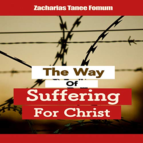 The Way of Suffering for Christ Audiobook By Zacharias Tanee Fomum cover art