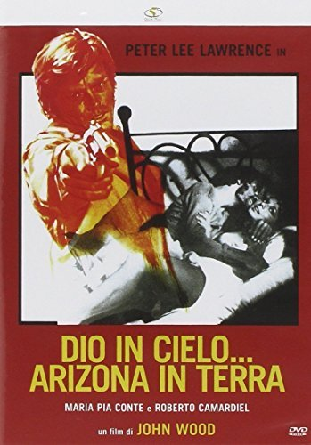Dio In Cielo... Arizona In Terra [Italian Edition] by peter lee lawrence