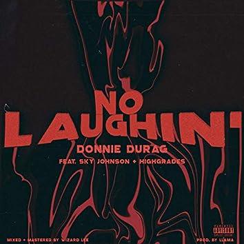 No Laughin'