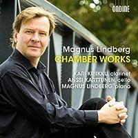 Magnus Lindberg: Chamber Works (2012-08-28)
