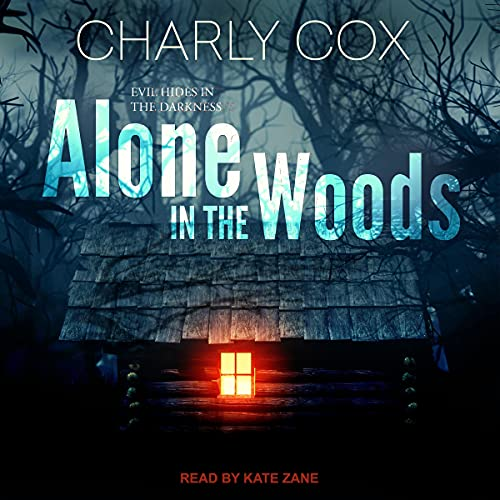 Alone in the Woods Audiobook By Charly Cox cover art
