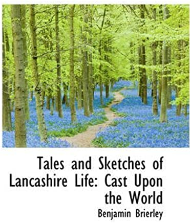 Tales and Sketches of Lancashire Life: Cast Upon the World by Benjamin Brierley (2008-12-09)