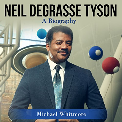 Neil deGrasse Tyson: A Biography                   Written by:                                                                                                                                 Michael Whitmore                               Narrated by:                                                                                                                                 Dean Eby                      Length: 33 mins     1 rating     Overall 5.0