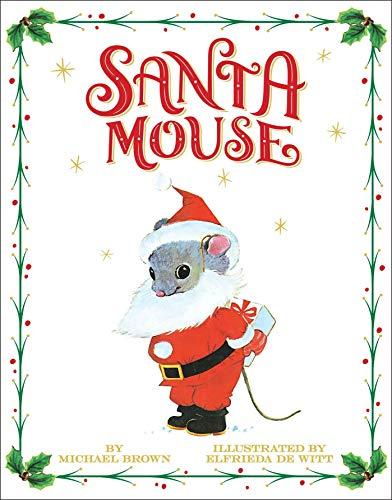 Santa Mouse (A Santa Mouse Book)