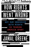Image of How Rights Went Wrong: Why Our Obsession with Rights Is Tearing America Apart