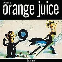Texas Fever by Orange Juice (2014-02-04)
