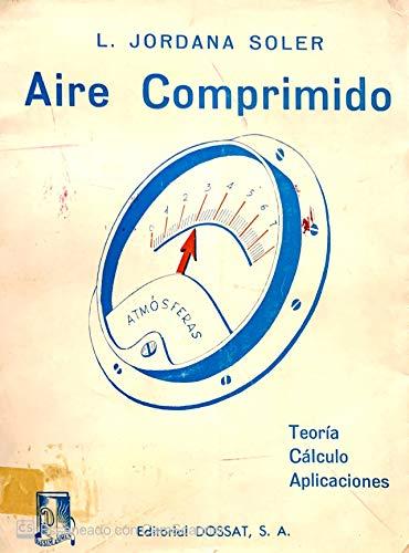 Aire comprimido. Teoría, cálculo y aplicaciones