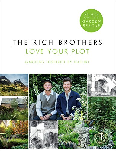Love Your Plot: Gardens Inspired by Nature (English Edition)