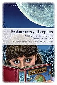 Poshumanas y distópicas par Teresa López-Pellisa