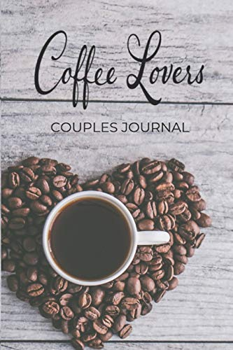 Coffee Lovers Couples Journal: Lined Guided Diary Notebook