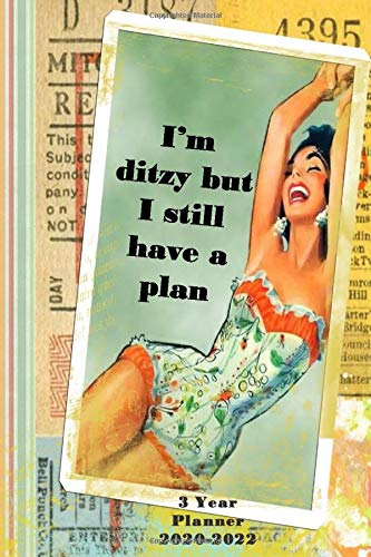 I'm ditzy but I have a plan. 3 Year Planner 2020-2022: Vintage Retro 36 month Planner, arty and classy. At a glance planner and organizer for your ... gift for retro, vintage and antique lovers.