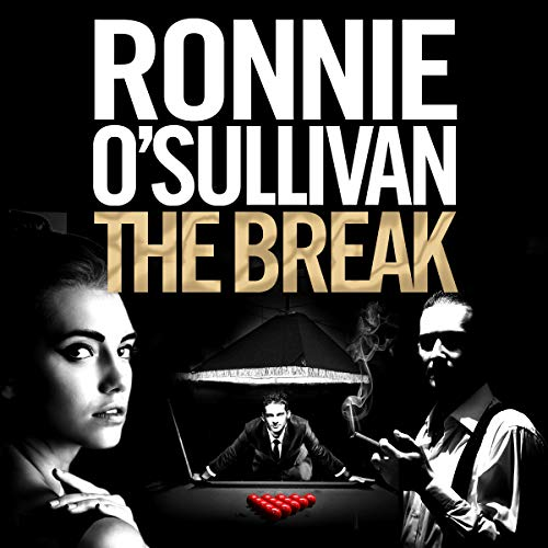 The Break     Soho Nights, Book 3              By:                                                                                                                                 Ronnie O'Sullivan                               Narrated by:                                                                                                                                 Nick Moran                      Length: 7 hrs and 27 mins     17 ratings     Overall 4.5