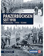 Panzerbüchsen seit 1918: Entwicklung - Typen - Technik
