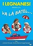 I Legnanesi  - Va La' Batel [Italia] [DVD]