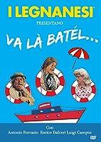 I Legnanesi - Va La' Batel [Italian Edition]
