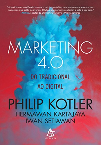 Marketing 4.0: Do tradicional ao digital