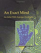 An Exact Mind: An Artist with Asperger Syndrome